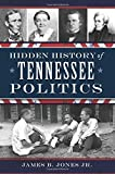 Hidden History of Tennessee Politics