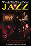 What Is This Thing Called Jazz?, Batt Johnson, 0595151663