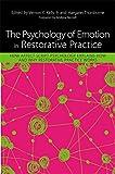The Psychology of Emotion in Restorative Practice: How Affect Script Psychology Explains How and Why Restorative Practice Works