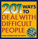 img - for 201 Ways to Deal With Difficult People (Quick-Tip Survival Guides) book / textbook / text book