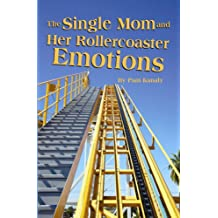 Single Mom and Her Rollercoaster Emotions, The