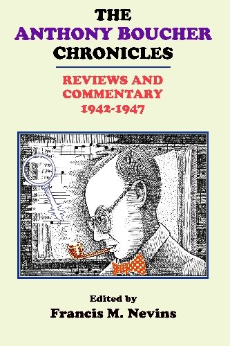 The Anthony Boucher Chronicles: Reviews and Commentary 1942-1947 pdf epub