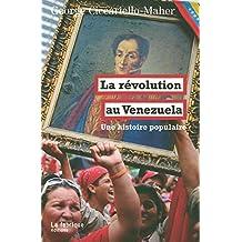 Révolution au Venezuela (La): Une histoire populaire