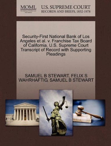 Security First National Bank Of Los Angeles Et Al  V  Franchise Tax Board Of California  U S  Supreme Court Transcript Of Record With Supporting Pleadings