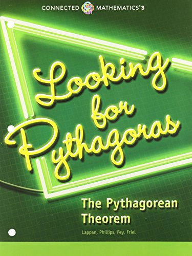 CONNECTED MATHEMATICS 3 STUDENT EDITION GRADE 8: LOOKING FOR            PYTHAGORAS:THE PYTHAGOREAN THEOREM COPYRIGHT 201