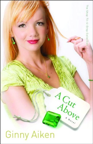 Download A Cut Above (Shop-Til-U-Drop, Book 3) (Bk. 3) pdf epub