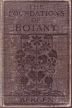 The foundations of botany ; Bergen's…