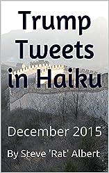 Trump Tweets in Haiku: December 2015