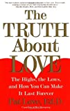 img - for By Dr. Patricia Love - The Truth About Love: The Highs, the Lows, and How You Can Make It Last Forever (5.6.2001) book / textbook / text book