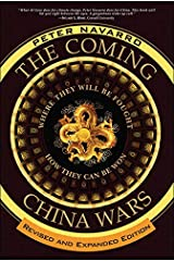 The Coming China Wars: Where They Will Be Fought and How They Can Be Won, Revised and Expanded Edition Kindle Edition