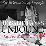 Enchanted Circle: Unbound, Book 2 | Rosalie Banks