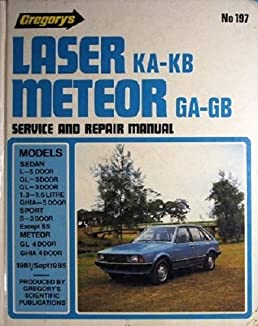 ford laser ka kb meteor ga gb 1981 1985 gregory s scientific rh amazon com 1990 Ford Gas Laser Kit Ford Laser 1985