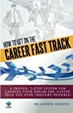 img - for How To Get On The Career Fast Track book / textbook / text book