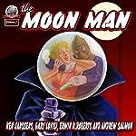 The Moon Man, Book 1 | Gary Lovisi,Ken Janssens,Erwin K Roberts,Andrew Salmon
