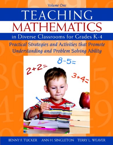 1: Teaching Mathematics in Diverse Classrooms for Grades K-4: Practical Strategies and Activities That Promote Understanding and Problem Solving Ability