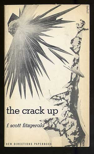 The Crack-Up: With Other Uncollected Pieces, Note-Books and Unpublished Letters (Unpublished Notebooks)