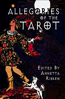 Allegories of the Tarot by [Ribken, Annetta, Baylee,Eden]