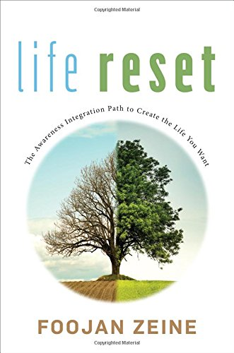 Life Reset: The Awareness Integration Path to Create the Life You Want