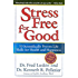 Stress Free for Good: 10 Scientifically Proven Life Skills for Health and Happiness