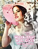 Work That Hat, Girl! Grayscale Coloring Book