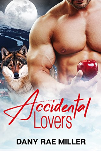 Accidental Lovers (Wolven Moon Book 3) by [Miller, Dany Rae]