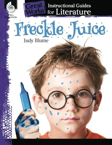Freckle Juice: An Instructional Guide for Literature (Great Works)