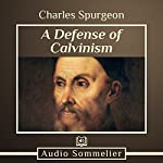 A Defense of Calvinism | Charles Spurgeon