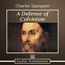 A Defense of Calvinism Audiobook by Charles Spurgeon Narrated by Bryan Nyman