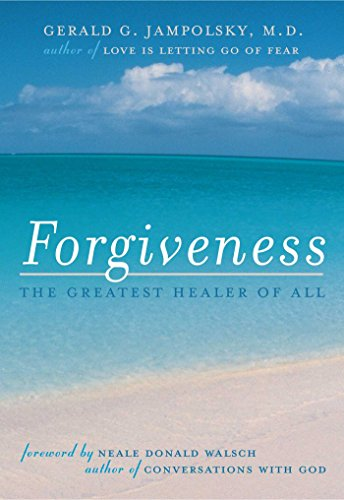 Forgiveness: The Greatest Healer of All