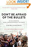 #7: Don't Be Afraid of the Bullets: An Accidental War Correspondent in Yemen
