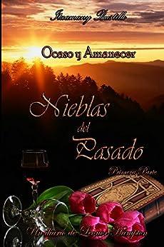 Nieblas del Pasado 1 (Ocaso y Amanecer nº 3) (Spanish Edition) by [Bustillo, Itxa]