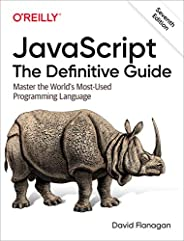 JavaScript: The Definitive Guide: Master the World's Most-Used Programming Language (English Edit