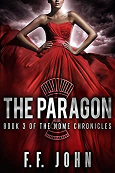 The Paragon: Book 3 of The Nome Chronicles by [John, F. F.]