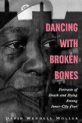 Dancing with Broken Bones: Portraits of Death and Dying among Inner-City Poor