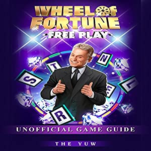 Wheel of Fortune Free Play Unofficial Game Guide Audiobook