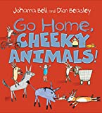 img - for Go Home, Cheeky Animals! book / textbook / text book