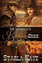 The Marshal's Rebellious Bride