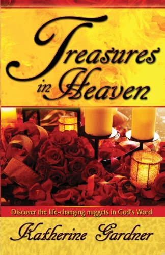Download Treasures In Heaven: Discover the life-changing nuggets in God's Word pdf
