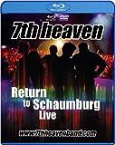 7th heaven - Return to Schaumburg Live [Blu-ray]