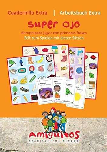 Amiguitos - cuadernillo extra superojo / Arbeitsheft extra Superauge: tiempo para jugar con primeras frases / Zeit zum Spielen mit ersten Sätzen