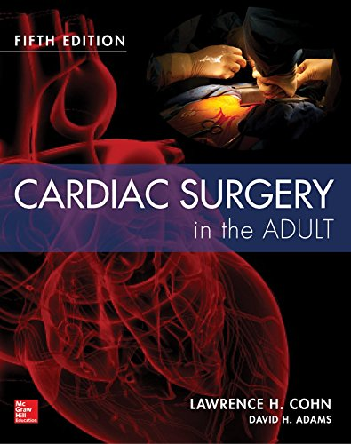 Cardiac Surgery in the Adult Fifth Edition by McGraw-Hill Education / Medical