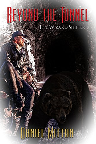 Beyond the Tunnel (The Wizard Shifter Book 1)
