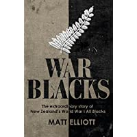War Blacks: The Extraordinary Story of New Zealand's WWI All Blacks