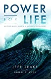 img - for Power For Life: Why Every Believer Needs to Be Baptized in the Holy Spirit book / textbook / text book
