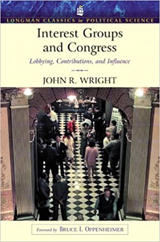Interest Groups and Congress: Lobbying, Contributions, and Influence (Longman Classics) by John R. Wright (2002-07-19)