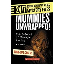 24/7: Science Behind the Scenes: Mystery Files: Mummies Unwrapped: The Science of Mummy-Making