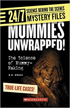//BETTER\\ Mummies Unwrapped!: The Science Of Mummy-Making (24/7: Science Behind The Scenes: Mystery Files). World Huntec segundo cronica producto Football