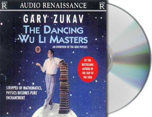 The Dancing Wu Li Masters: An Overview of the New Physics by Macmillan Audio