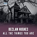 All the Things You Are | Declan Hughes