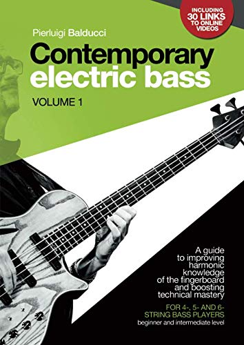 - CONTEMPORARY ELECTRIC BASS - Volume 1: A guide to improving harmonic knowledge of the fingerboard and boosting technical mastery. For 4-, 5-, 6-string bass players (beginner and intermediate level).
